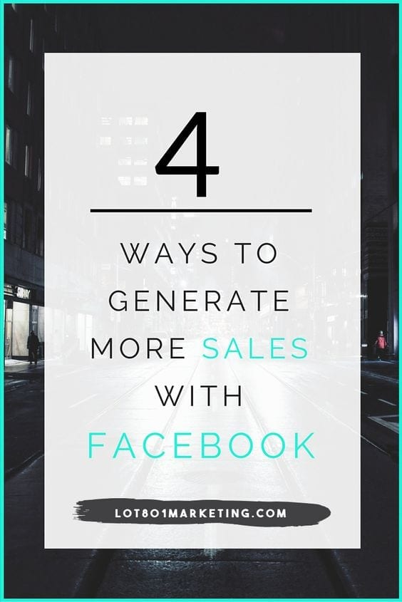 4 ways to generate more sales with Facebook