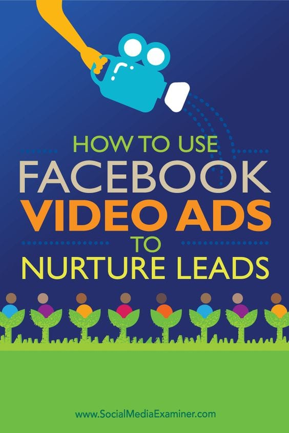 How to use Facebook Video Ads to nurture leads