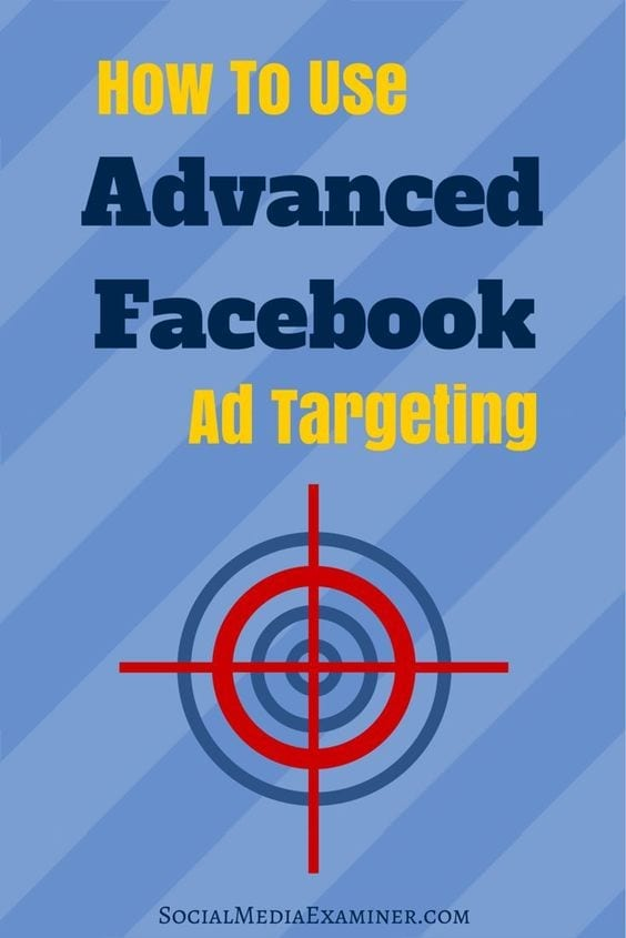 How to use advanced Facebook Ad targeting