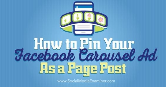 How to pin your Facebook Carousel Ad as a page post
