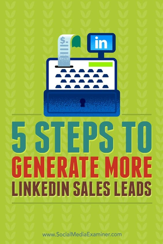 5 steps to generate more LinkedIn sales leads