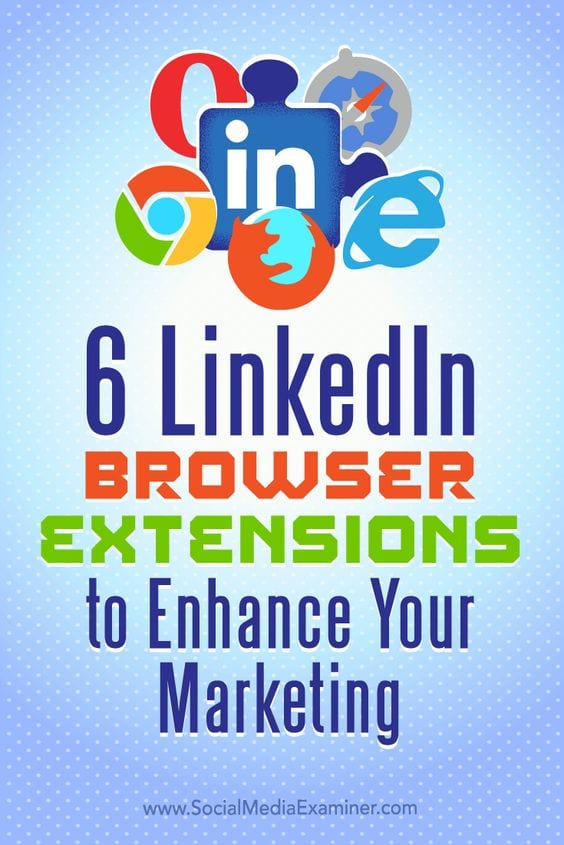 6 LinkedIn browser extensions to enhance your marketing