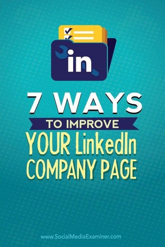 7 Ways to improve your LinkedIn company page
