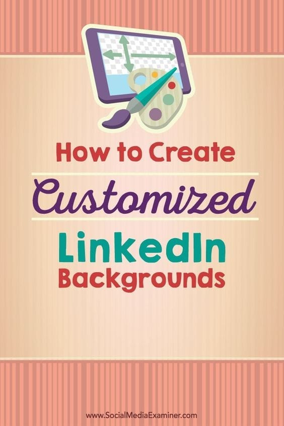 How to create customised LinkedIn backgrounds