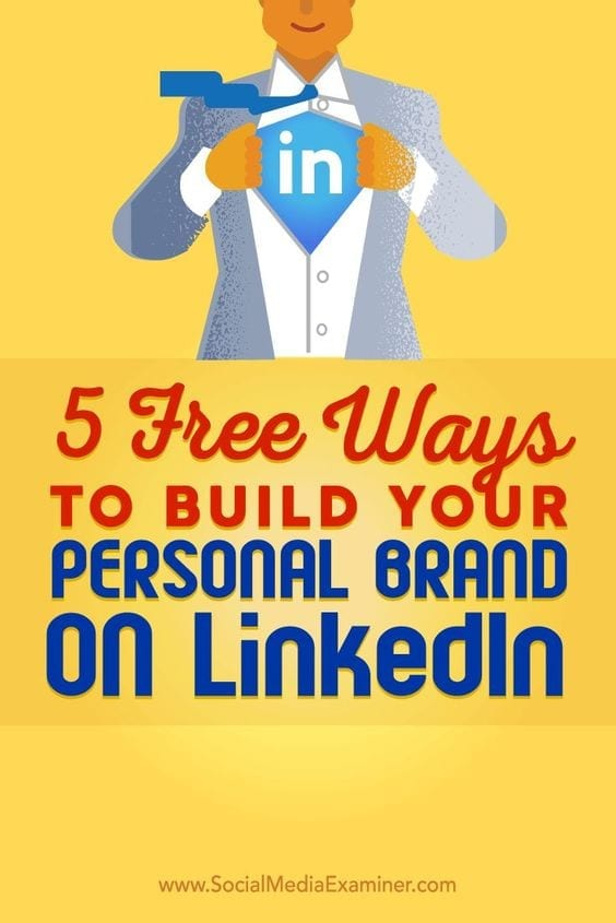 5 free ways to build your personal brand on LinkedIn