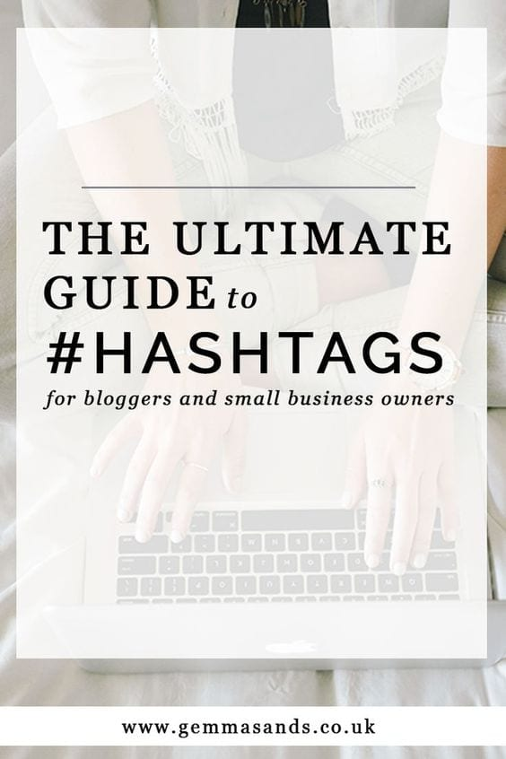 The ultimate guide to #hashtags for bloggers and small business owners
